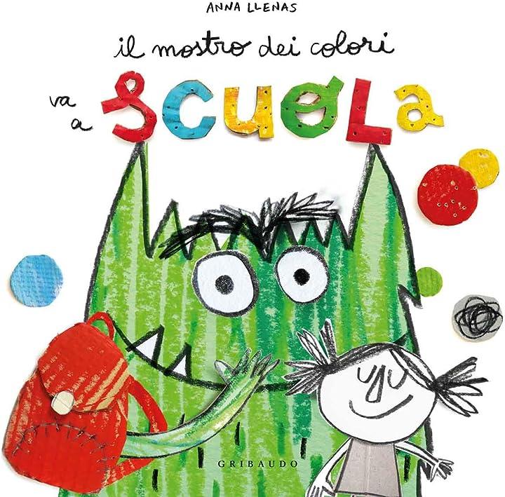 libro scuola - il mostro dei colori va a scuola. ediz. a colori copertina rigida 978-8858023457