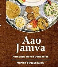 Aao Jamva: Authentic Bohra Delicacies
