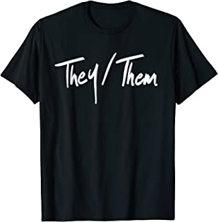 They Them Pronouns Non Binary Gender LGBTQ Tshirt