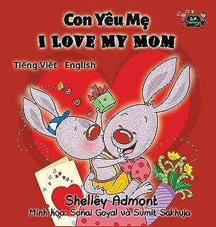 I Love My Mom: Vietnamese English Bilingual Edition (Vietnamese English Bilingual Collection) (Vietnamese Edition)