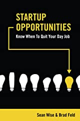 Startup Opportunities: Know When to Quit Your Day Job Kindle Edition