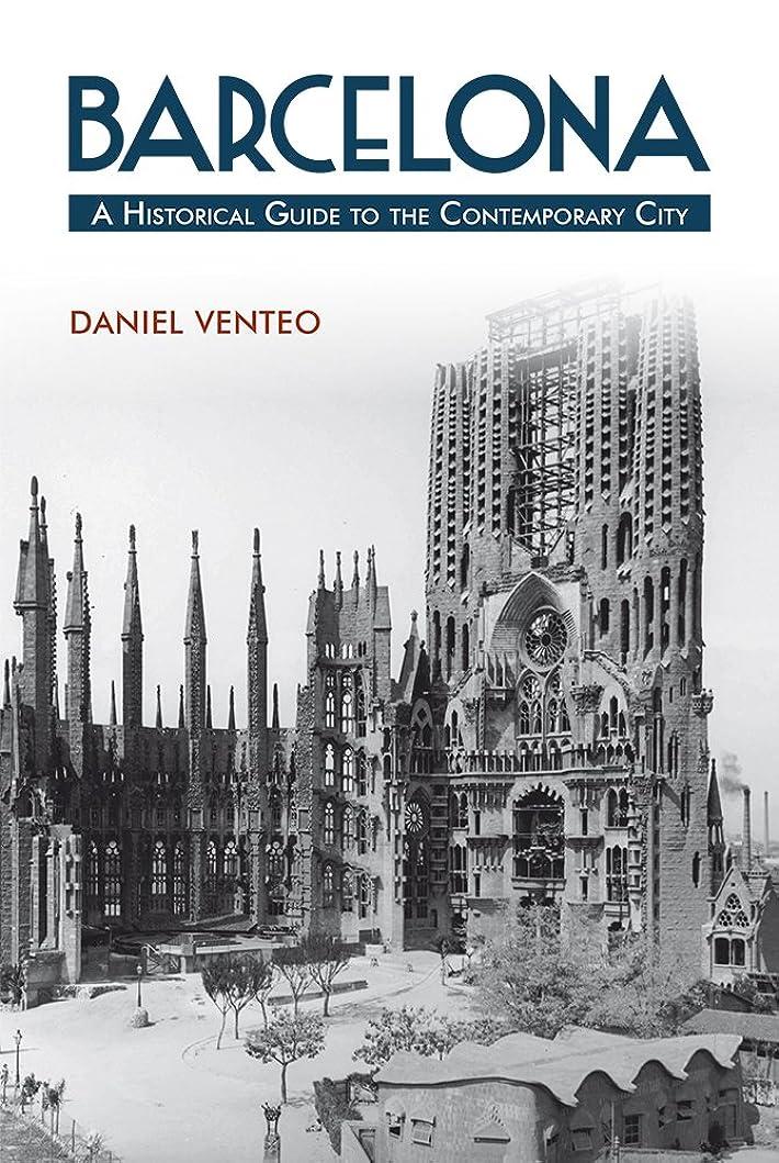 植物学パン屋入場Barcelona: A Historical Guide to the Contemporary City (English Edition)