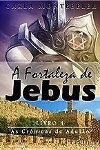A Fortaleza de Jebus (As Crônicas de Adulão Livro 4)