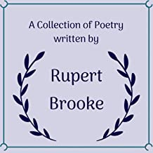 A Collection of Poetry Written By Rupert Brooke