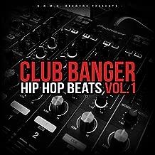 Club Banger Hip Hop Beats, Vol. 1