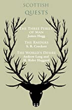 Scottish Quests: The Three Perils of Man, The Raiders, The World's Desire  (The eClassics Collection)