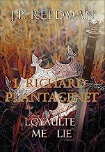 I, Richard Plantagenet: Book Two: Loyaulte Me Lie