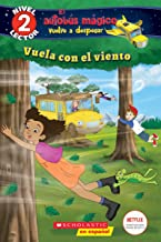 Lector de Scholastic, Nivel 2: El autobús mágico vuelve a despegar: Vuela con el viento (Blowing in the Wind) (Spanish Edition)
