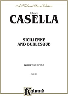 Sicilienne and Burlesque: For Flute Solo (Kalmus Edition) (English Edition)