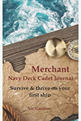 Merchant Navy Deck Cadet Journal: Survive & thrive on your first ship Paperback