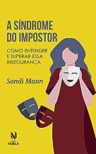 A síndrome do impostor: Como entender e superar essa insegurança (Nobilis)