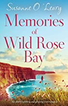 Memories of Wild Rose Bay: An utterly uplifting and gripping Irish romance (Sandy Cove)