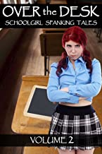 Over the Desk: Volume 2: schoolgirl spanking tales