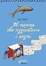 Il nonno che aggiustava i sogni. - Alta leggibilità: Edizione in Alta Leggibilità (Italian Edition)