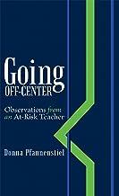 Going Off-Center: Observations from an At-Risk Teacher