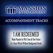 I Am Redeemed (Made Popular by Phil Cross & Poet Voices) [Accompaniment Track]