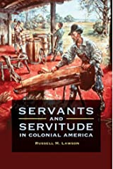 Servants and Servitude in Colonial America Kindle Edition