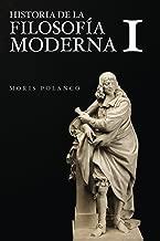 Historia de la filosofía moderna, I: De Descartes a Kant (Spanish Edition)