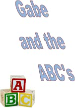 Gabe and the ABC's (As Gabe Grows Book 5)
