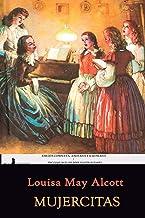 Mujercitas: Edición anotada e ilustrada (Spanish Edition)