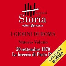 I giorni di Roma - 20 settembre 1870. La breccia di Porta Pia: Lezioni di Storia