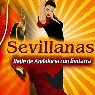 Sevillanas. Lo Mejor para la Feria de Sevilla, Abril, Cordoba, Rocío, Romería. Baile de Andalucia Con Guitarra. Spanisch Fest