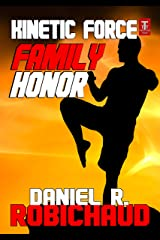 Family Honor (Kinetic Force Book 7) Kindle Edition