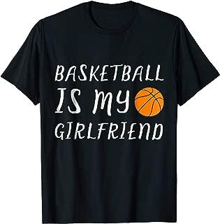 Basketball Is My Girlfriend TShirt Sport