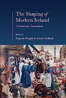 The Shaping of Modern Ireland: A Centenary Assessment