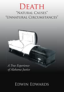 """Death """"Natural Causes"""" """"Unnatural Circumstances"""": A True Experience of Alabama Justice"""
