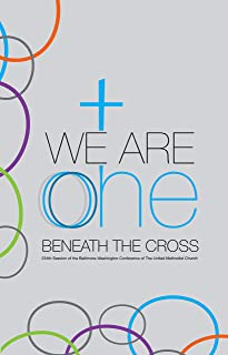 2018 Baltimore-Washington Conference Official Journal: We Are One: Beneath the Cross