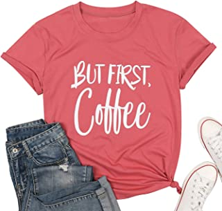UNIQUEONE But First Coffee Shirt for Women Letters Print Shirt with Funny Sayings Short Sleeve Casual Tops