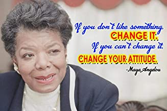 If You Don't Like Something Change It, If You Can't Change it Change Your Attitude. Maya Angelou Motivational Educational Inspirational Poster 12-Inches by 18-Inches Print Wall Art CAP00017