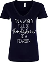 in a World Full of Kardashians Be a Pearson Women V-Neck T-Shirt - Black New