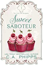 Sweet Saboteur (The Cozy Café Mysteries Book 1)
