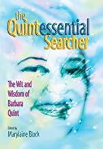 The Quintessential Searcher: The Wit and Wisdom of Barbara Quint