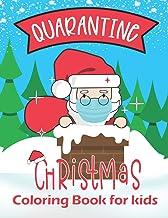 Quarantine Christmas Coloring Book for Kids: Pandemic Xmas colouring book for kids ages 2-5 4-8 - A Great Stocking Stuffer...