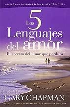 Los 5 Lenguajes del Amor: El Secreto del Amor que Perdura (Spanish Edition)