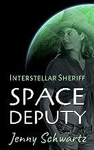 Space Deputy (Interstellar Sheriff Book 1)
