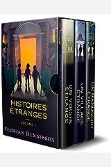 Histoires étranges: Volume 1 : Un voisin étrange, Un village étrange, Un manuscrit étrange Format Kindle