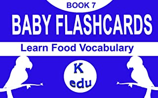 Baby flashcards: Learn food vocabulary (Sight word readers Book 7)