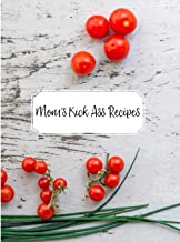Mom's Kick Ass Recipes: There is no better cook than Mom so make sure she keeps them all on record with this handy recipe journal