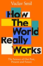 How the World Really Works: The Science of Our Past, Present and Future (English Edition)