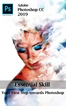 Photoshop CC 2019 Essential skills : Adobe Photoshop CC 2019  for Beginners
