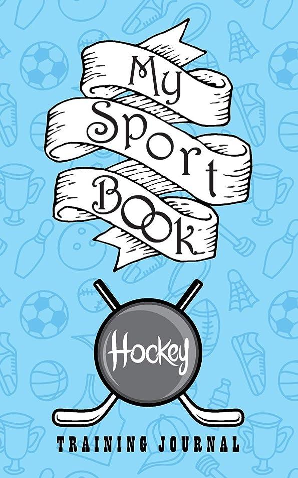 増加する臭いすることになっているMy sport book - Hockey training journal: 200 pages with 5