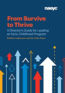 From Survive to Thrive: A Director's Guide for Leading an Early Childhood Program