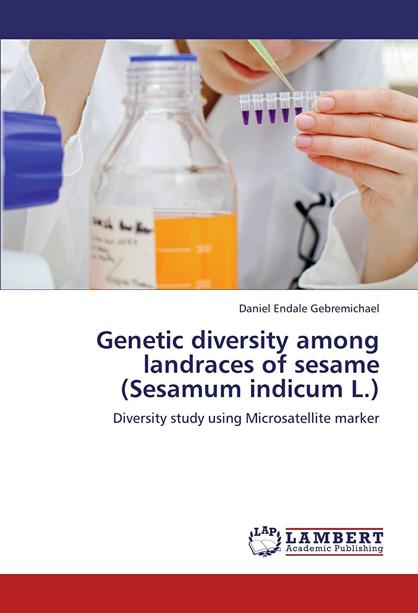 欠席出発するジャーナルGenetic diversity among landraces of sesame (Sesamum indicum L.): Diversity study using Microsatellite marker