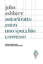 Autoritratto entro uno specchio convesso: Testo inglese a fronte (Italian Edition)