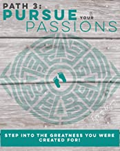 Pursue your Passions (5 Path Book Series: Wake Up & Deviate 3)