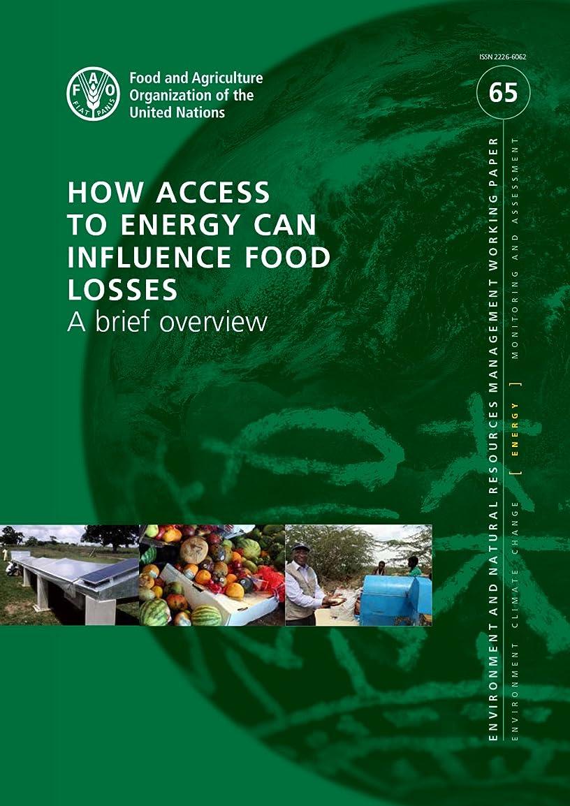 ケント古風な寄託How Access to Energy Can Influence Food Losses: A brief overview (Environment and Natural Resources Management Working Paper)